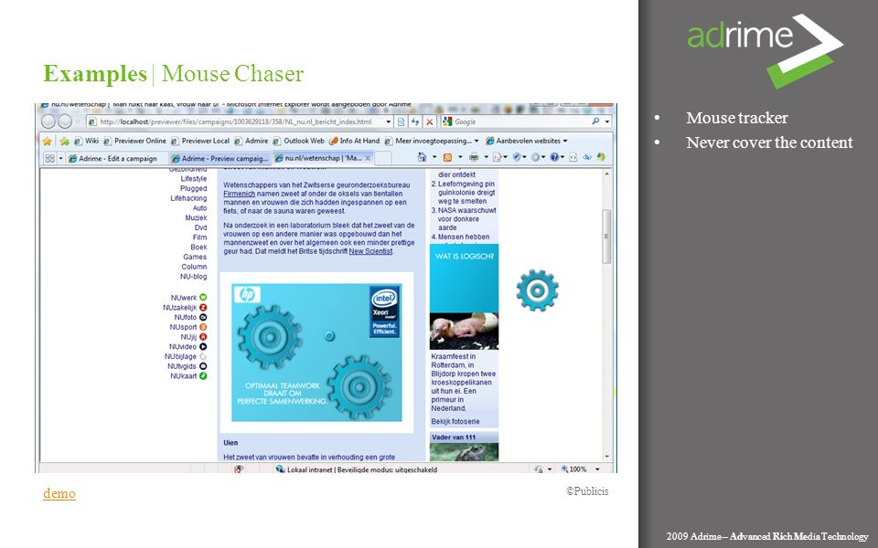 Mouse tracker Never cover the content Examples | Mouse Chaser 2009 Adrime – Advanced Rich Media Technology demo Publicis