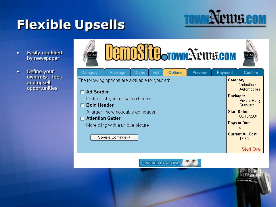Flexible Upsells Easily modified by newspaper Define your own misc.