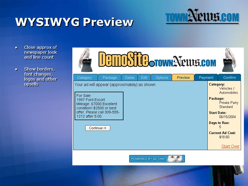 WYSIWYG Preview Close approx of newspaper look and line count Show borders, font changes, logos and other upsells Close approx of newspaper look and line count Show borders, font changes, logos and other upsells