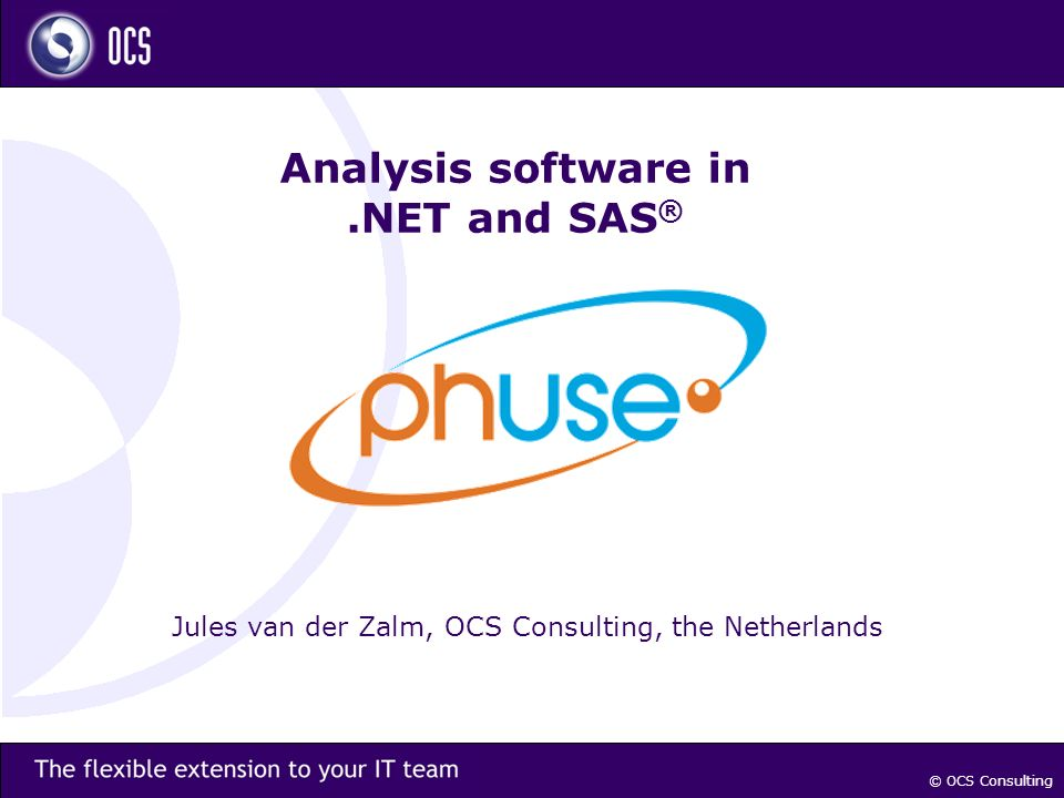 © OCS Consulting Analysis software in.NET and SAS ® Jules van der Zalm, OCS Consulting, the Netherlands