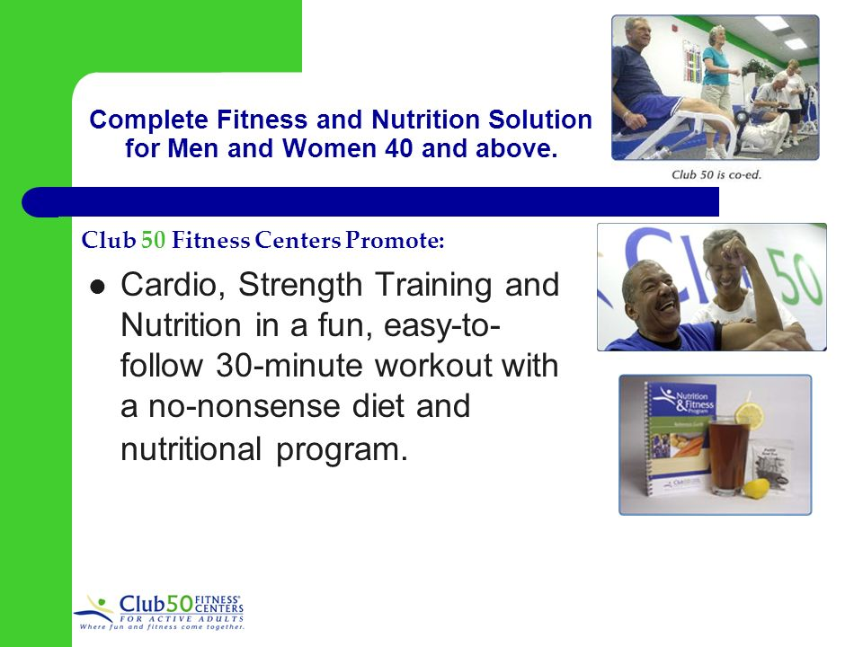 Complete Fitness and Nutrition Solution for Men and Women 40 and above.