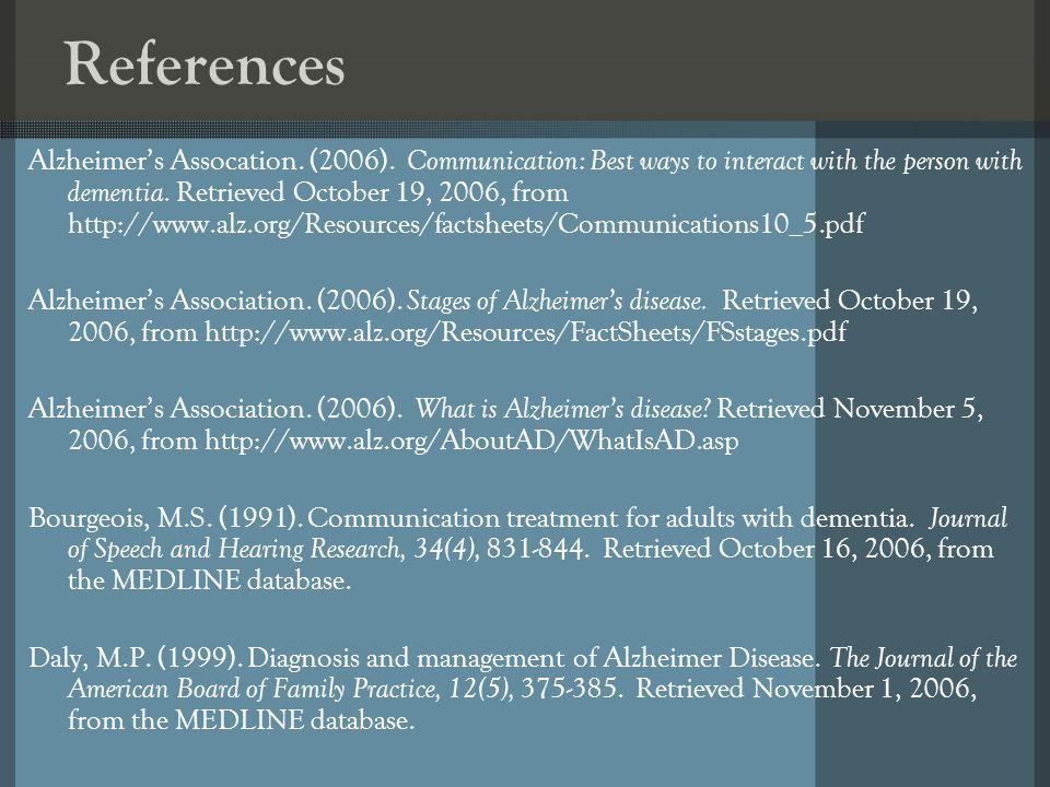References Alzheimers Assocation. (2006).