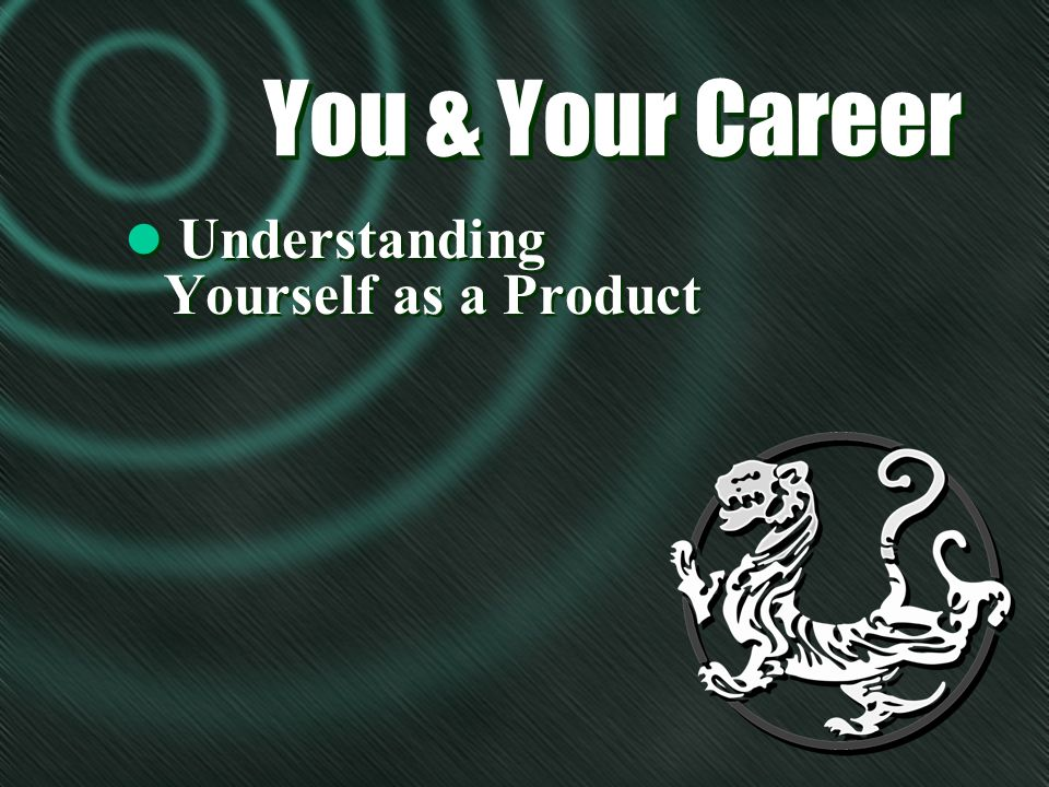 You & Your Career l Understanding Yourself as a Product