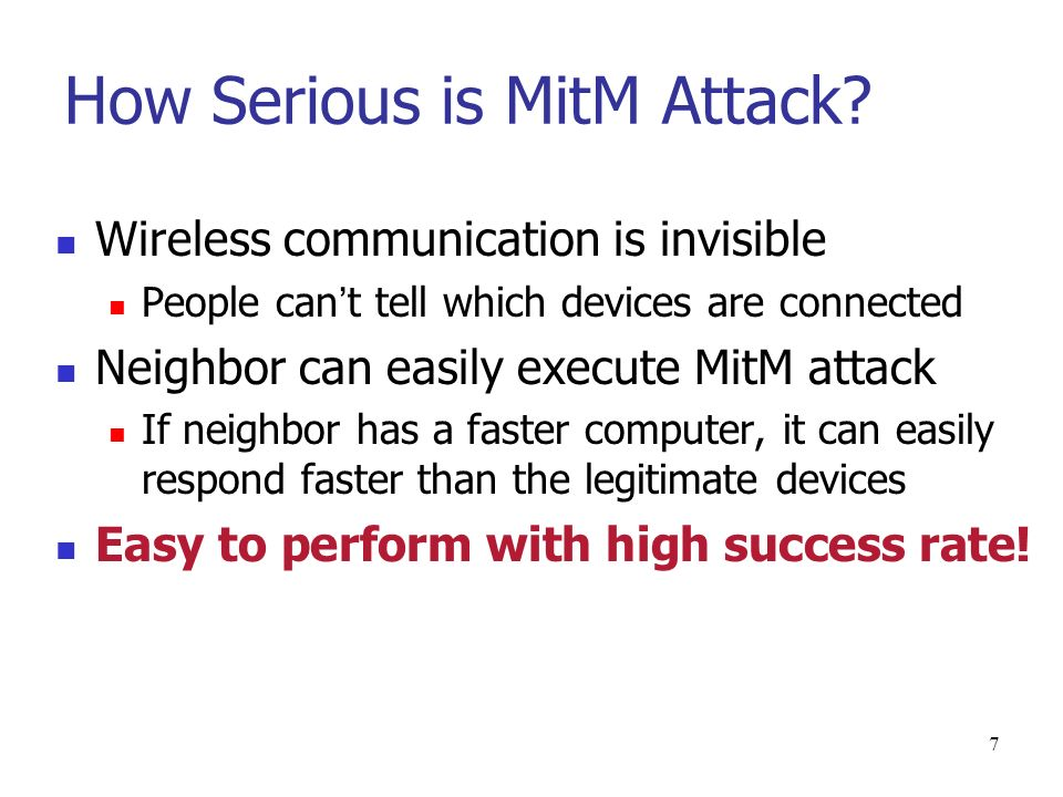 7 How Serious is MitM Attack.