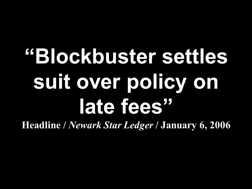 Blockbuster settles suit over policy on late fees Headline / Newark Star Ledger / January 6, 2006