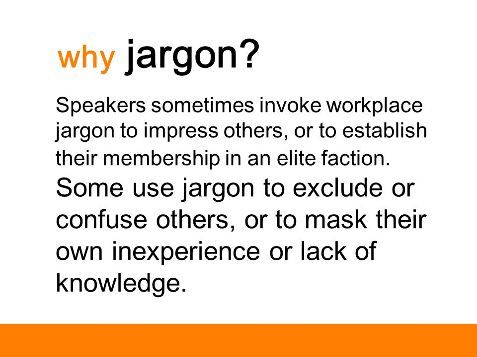 why jargon.