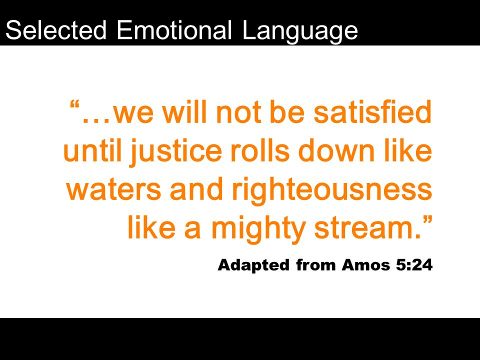 …we will not be satisfied until justice rolls down like waters and righteousness like a mighty stream.