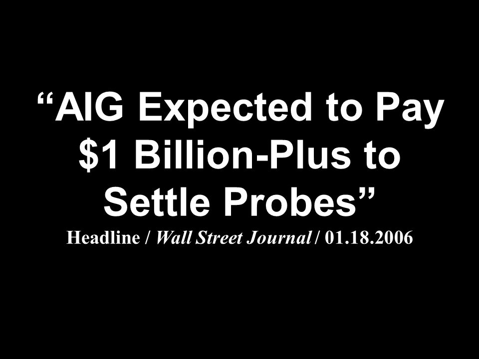 AIG Expected to Pay $1 Billion-Plus to Settle Probes Headline / Wall Street Journal /