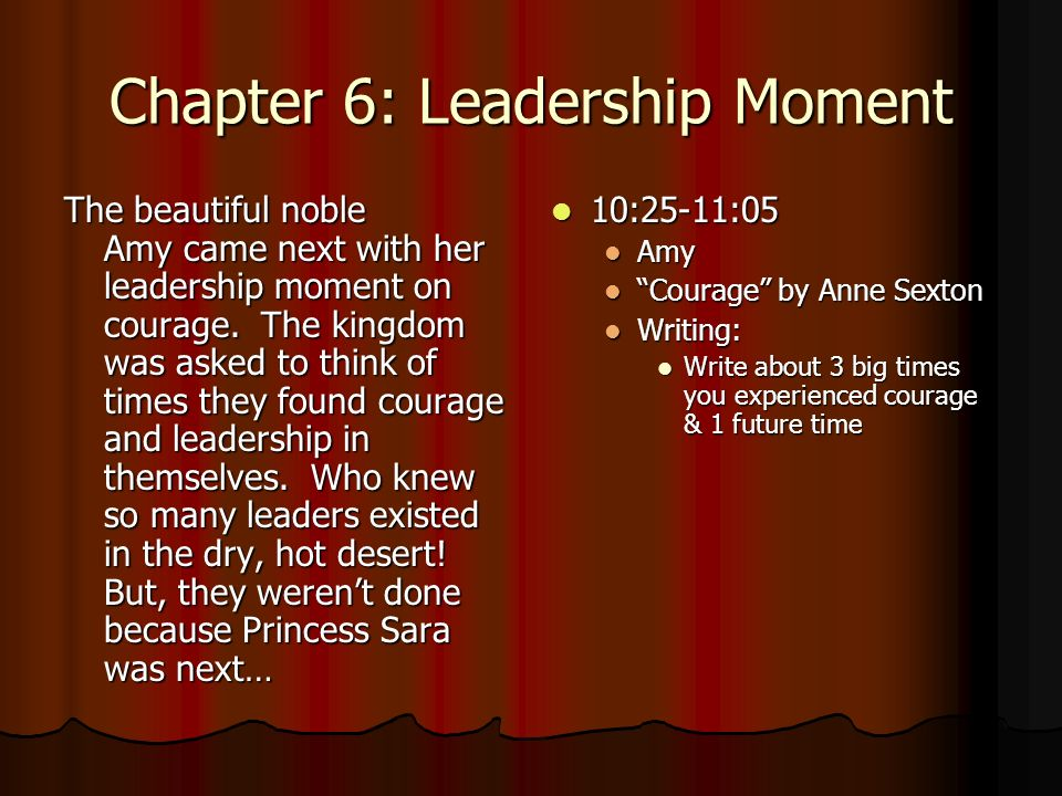 Chapter 6: Leadership Moment The beautiful noble Amy came next with her leadership moment on courage.