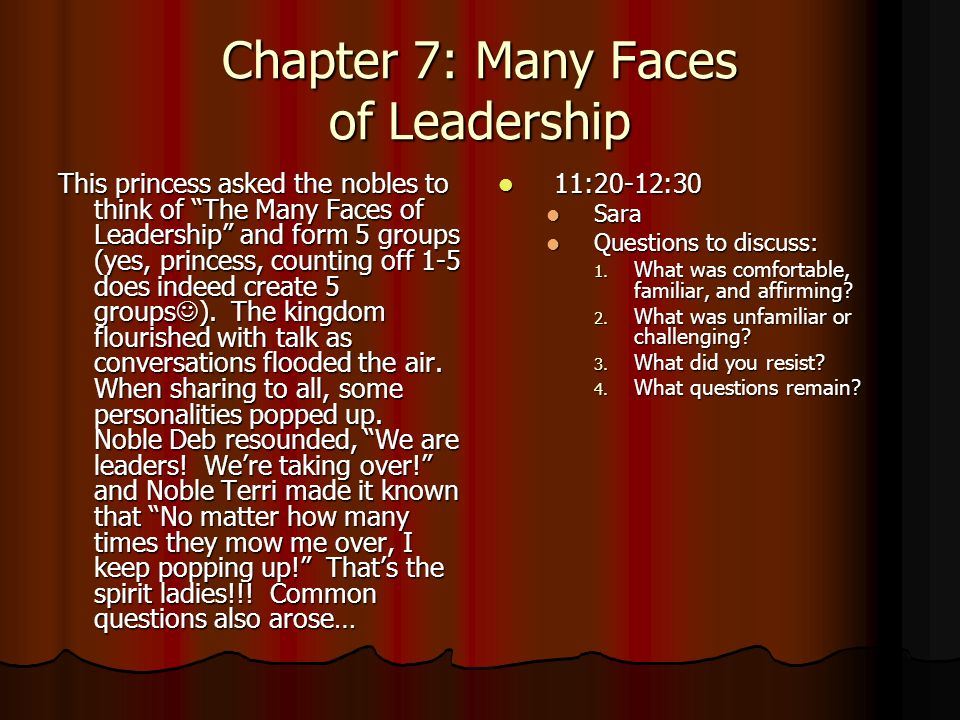 Chapter 7: Many Faces of Leadership This princess asked the nobles to think of The Many Faces of Leadership and form 5 groups (yes, princess, counting off 1-5 does indeed create 5 groups ).