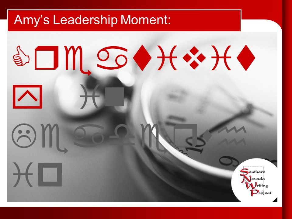 Amys Leadership Moment: What does leadership mean to you Creativit y in Leadersh ip