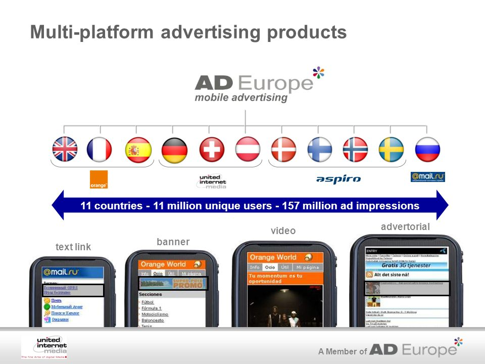 A Member of Multi-platform advertising products banner text link video advertorial 11 countries - 11 million unique users million ad impressions