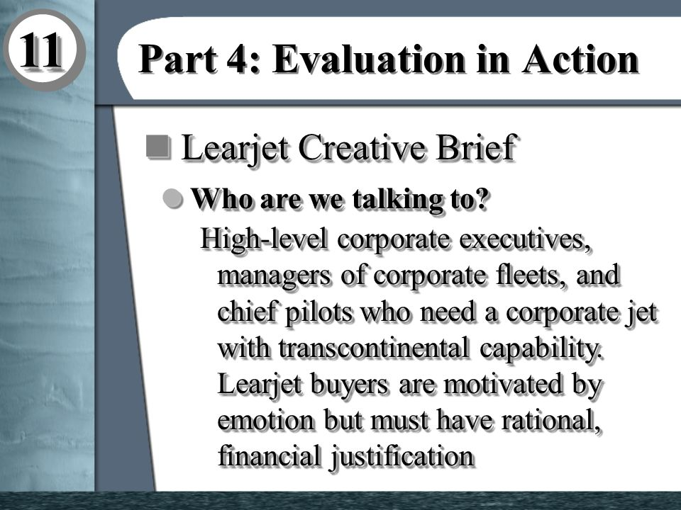 1111 Part 4: Evaluation in Action n Learjet Creative Brief l Why are we advertising.