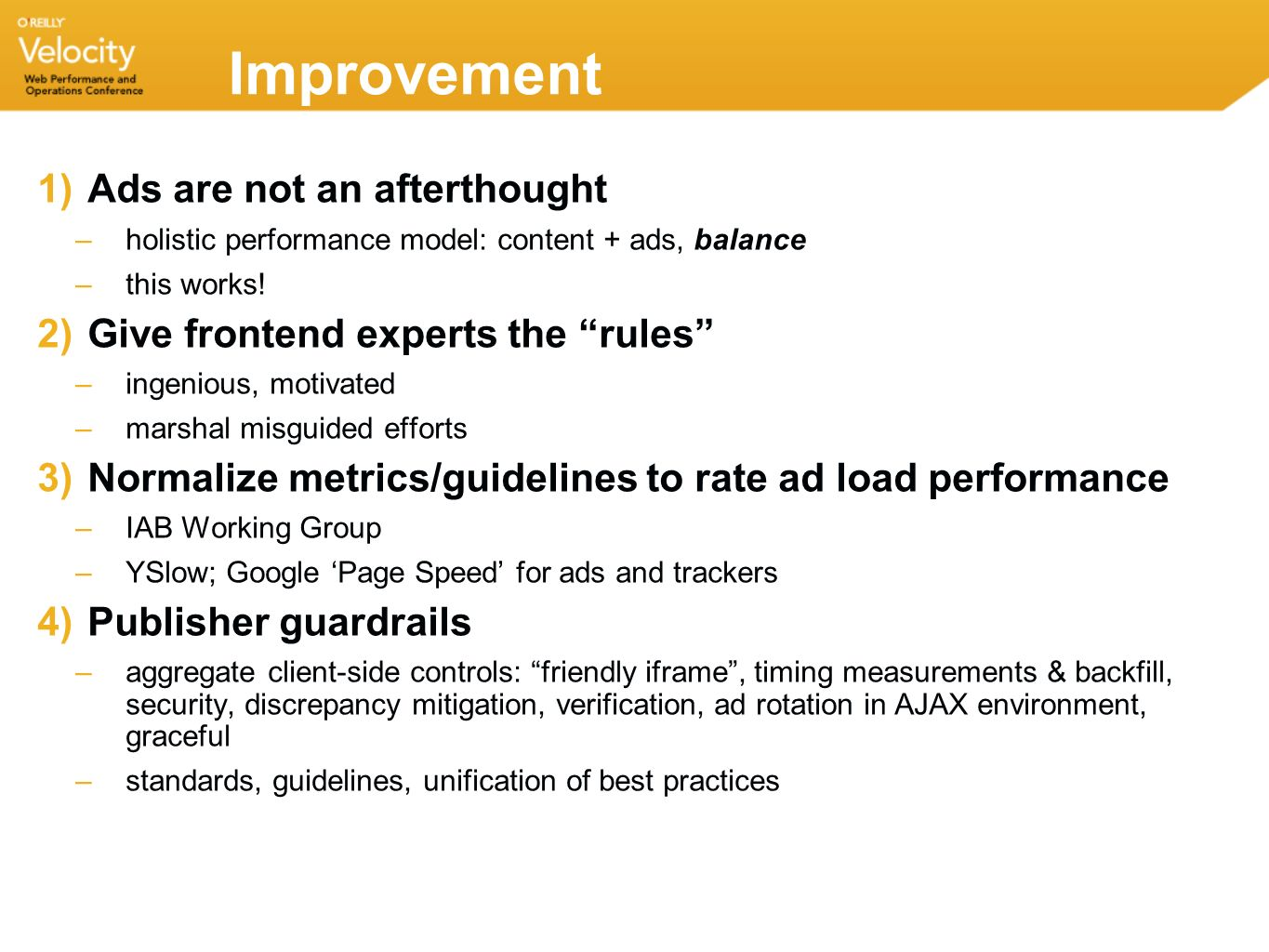 Improvement 1)Ads are not an afterthought –holistic performance model: content + ads, balance –this works.
