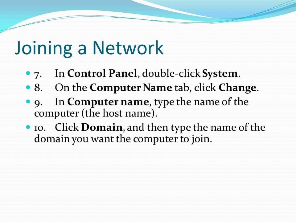 Joining a Network 7.In Control Panel, double-click System.