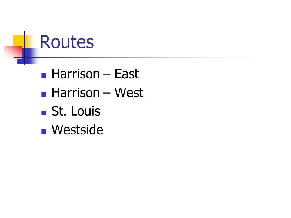 Routes Harrison – East Harrison – West St. Louis Westside