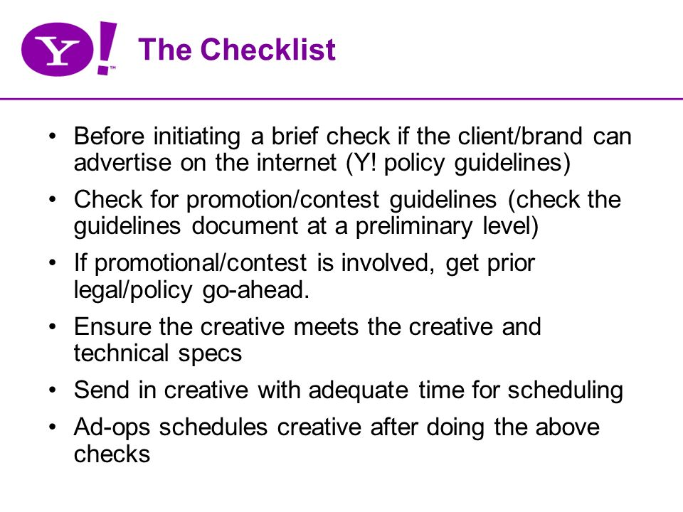The Checklist Before initiating a brief check if the client/brand can advertise on the internet (Y.