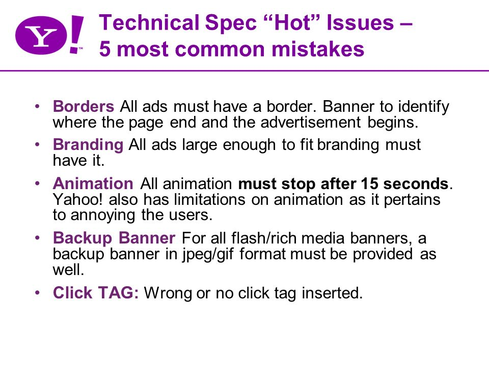 Technical Spec Hot Issues – 5 most common mistakes Borders All ads must have a border.