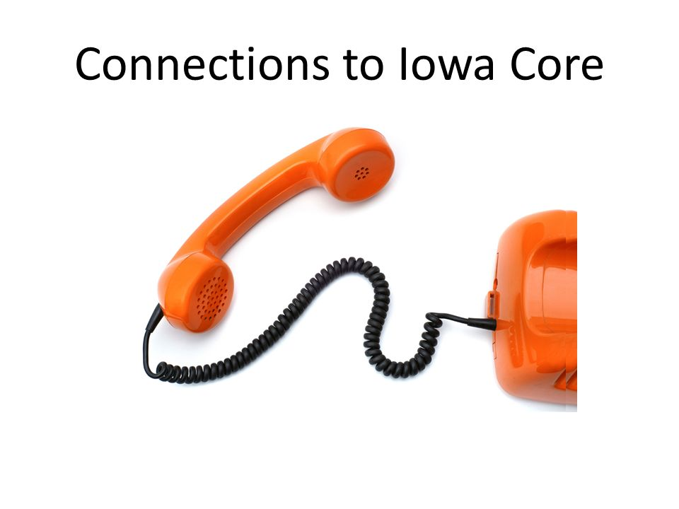 Connections to Iowa Core
