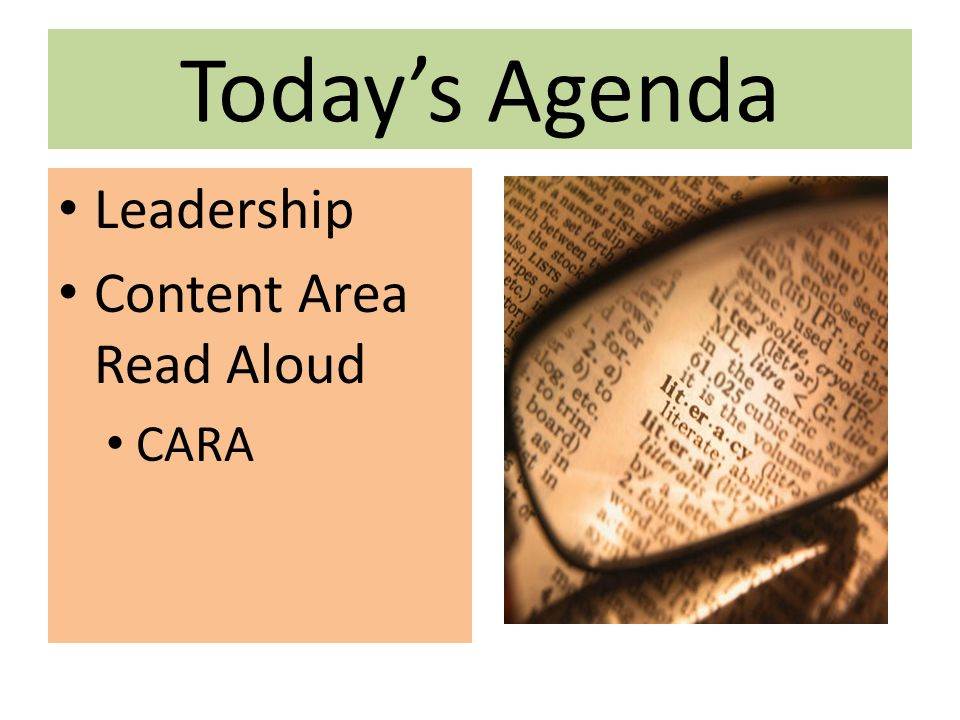 Todays Agenda Leadership Content Area Read Aloud CARA