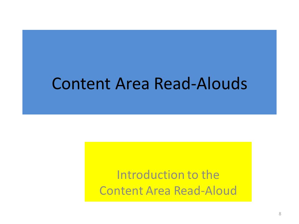 Content Area Read-Alouds Introduction to the Content Area Read-Aloud 8