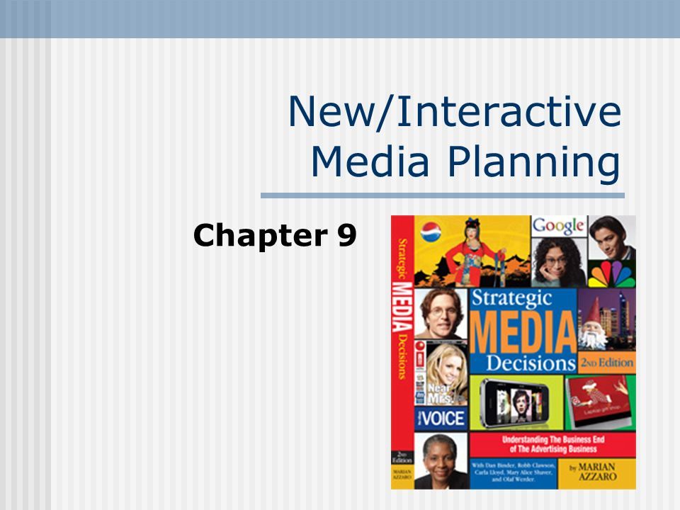 New/Interactive Media Planning Chapter 9