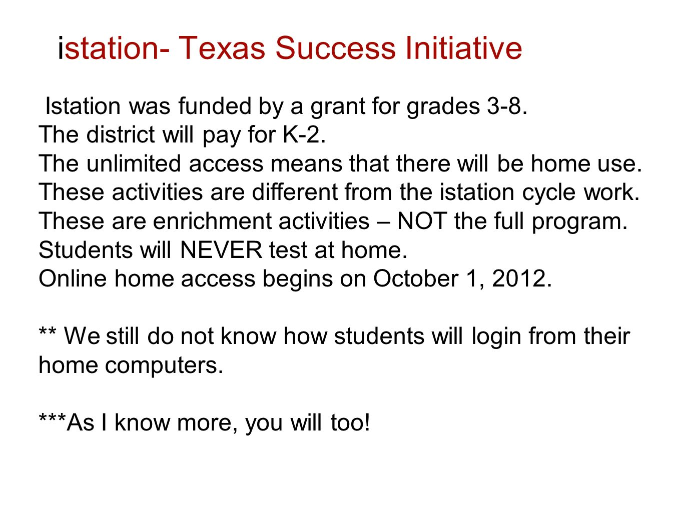 istation- Texas Success Initiative Istation was funded by a grant for grades 3-8.