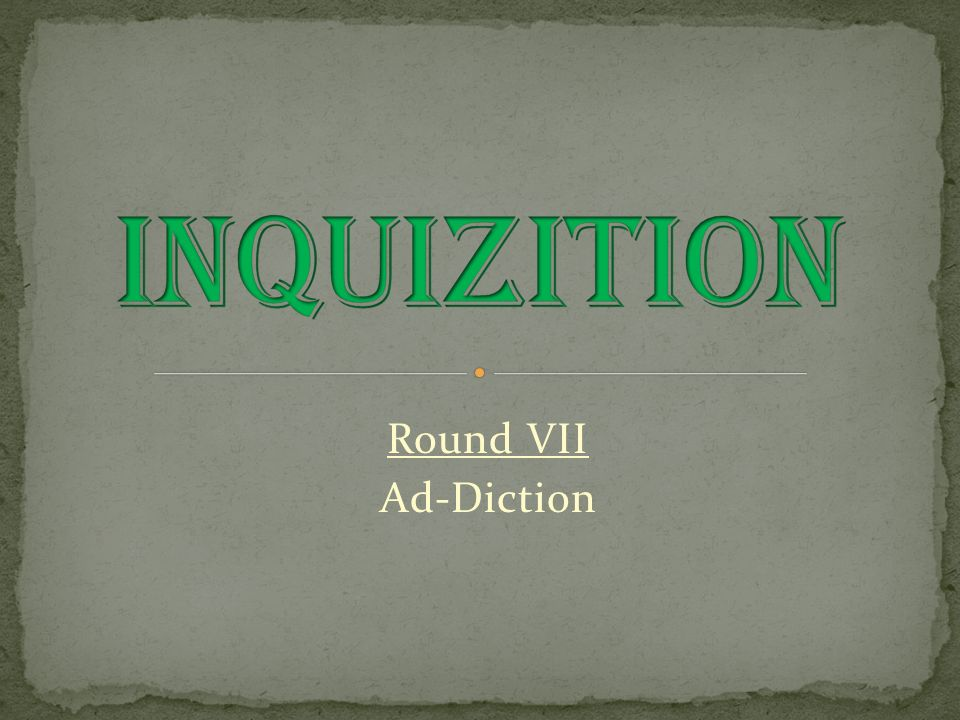 Round VII Ad-Diction