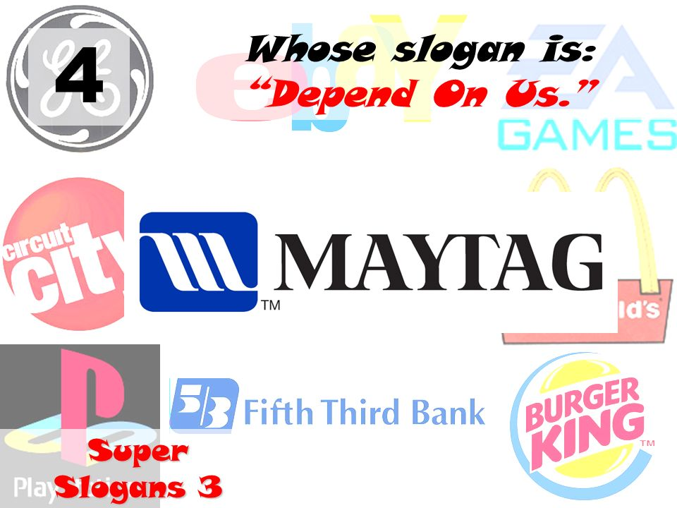 4 Whose slogan is: Depend On Us. Super Slogans 3