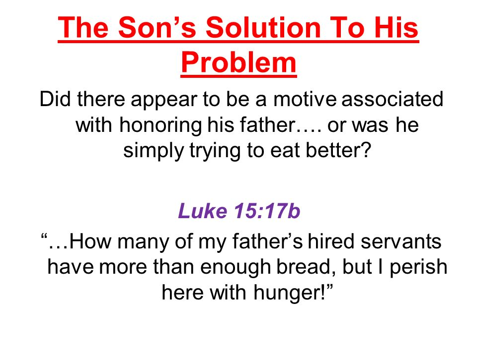 The Sons Solution To His Problem Did there appear to be a motive associated with honoring his father….