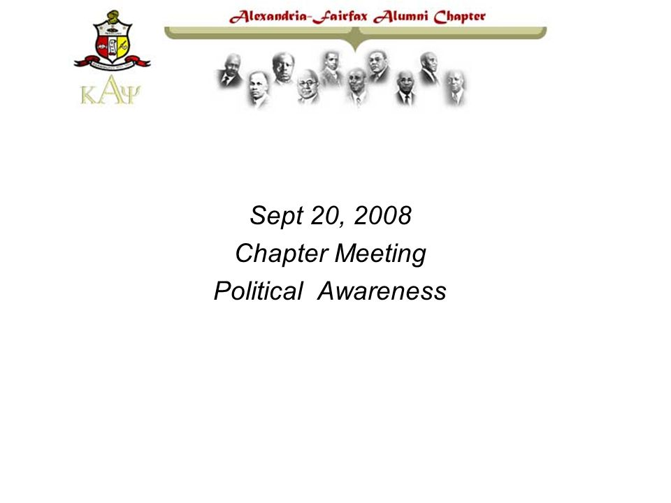 Sept 20, 2008 Chapter Meeting Political Awareness