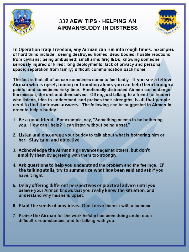332 AEW TIPS - HELPING AN AIRMAN/BUDDY IN DISTRESS In Operation Iraqi Freedom, any Airman can run into rough times.