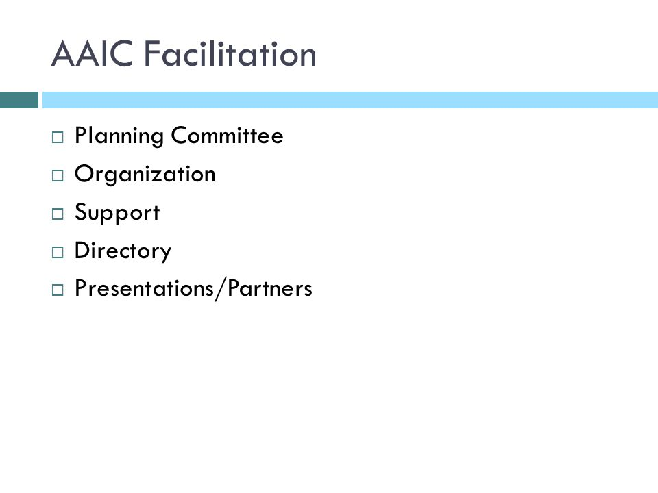 AAIC Facilitation Planning Committee Organization Support Directory Presentations/Partners