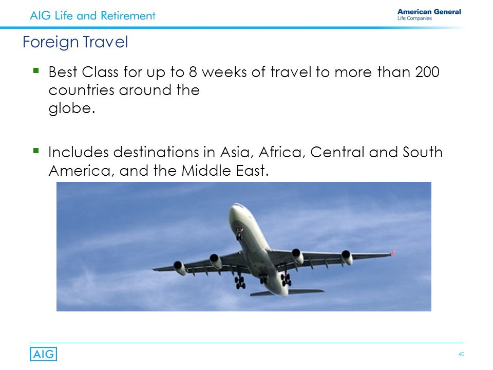 40 Best Class for up to 8 weeks of travel to more than 200 countries around the globe.