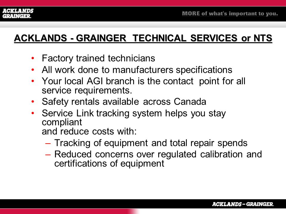 Factory trained technicians All work done to manufacturers specifications Your local AGI branch is the contact point for all service requirements.