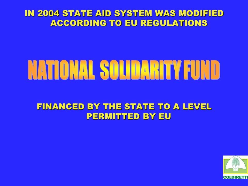 IN 2004 STATE AID SYSTEM WAS MODIFIED ACCORDING TO EU REGULATIONS FINANCED BY THE STATE TO A LEVEL PERMITTED BY EU
