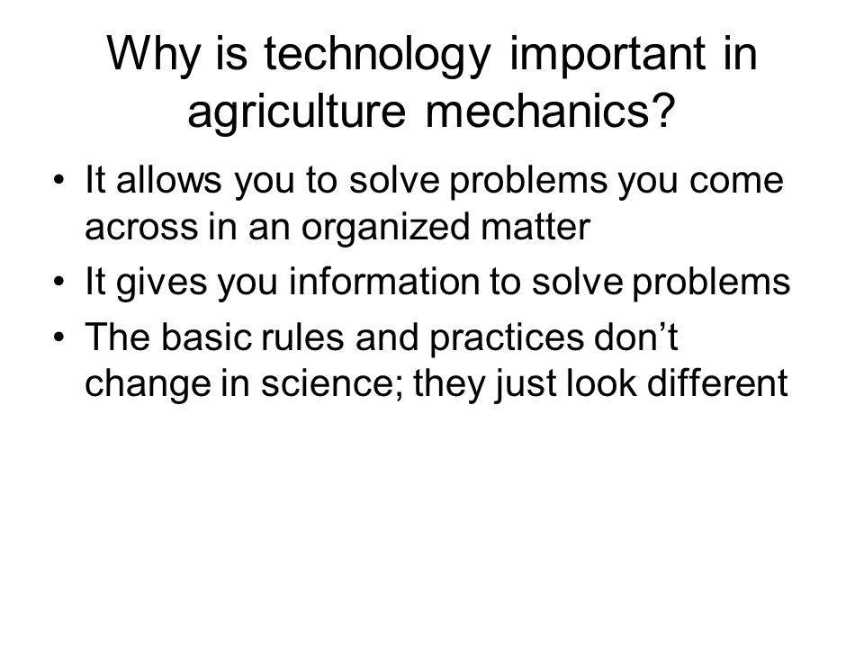Why is technology important in agriculture mechanics.