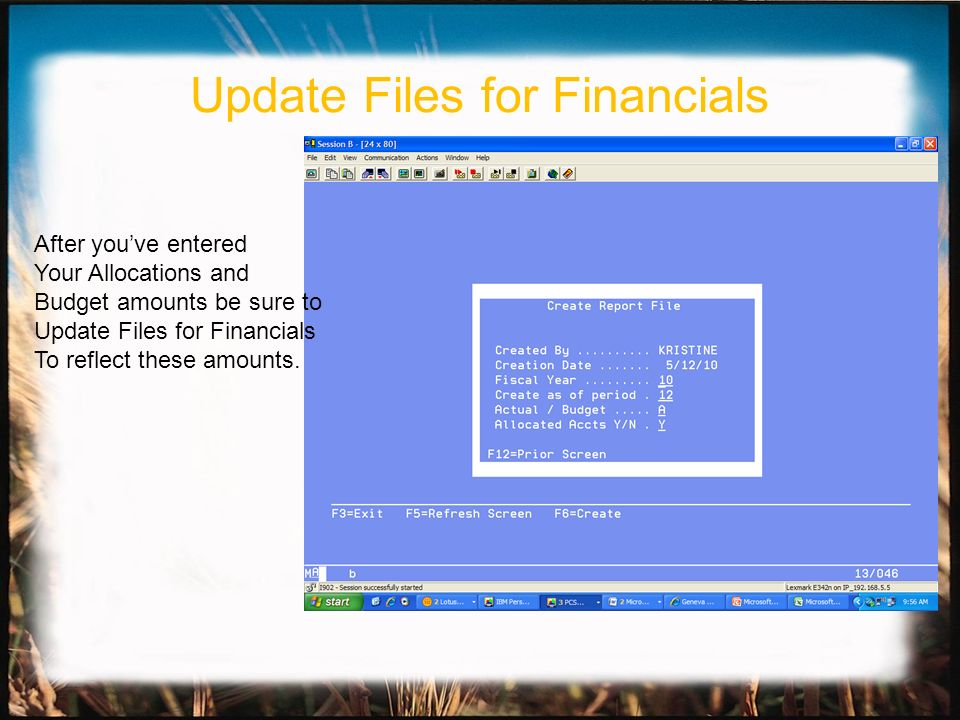 After youve entered Your Allocations and Budget amounts be sure to Update Files for Financials To reflect these amounts.