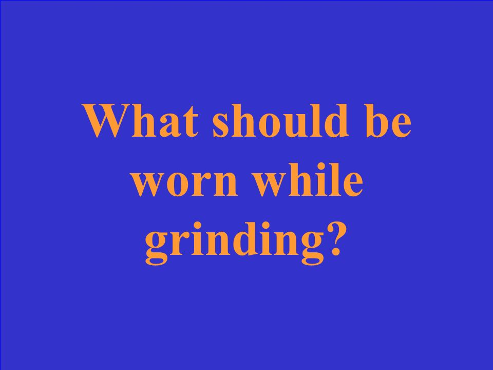 Grinding wheels should be checked for cracks, chips, and balance.
