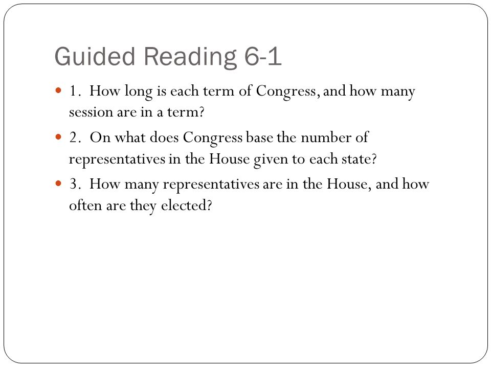 Guided Reading How long is each term of Congress, and how many session are in a term.