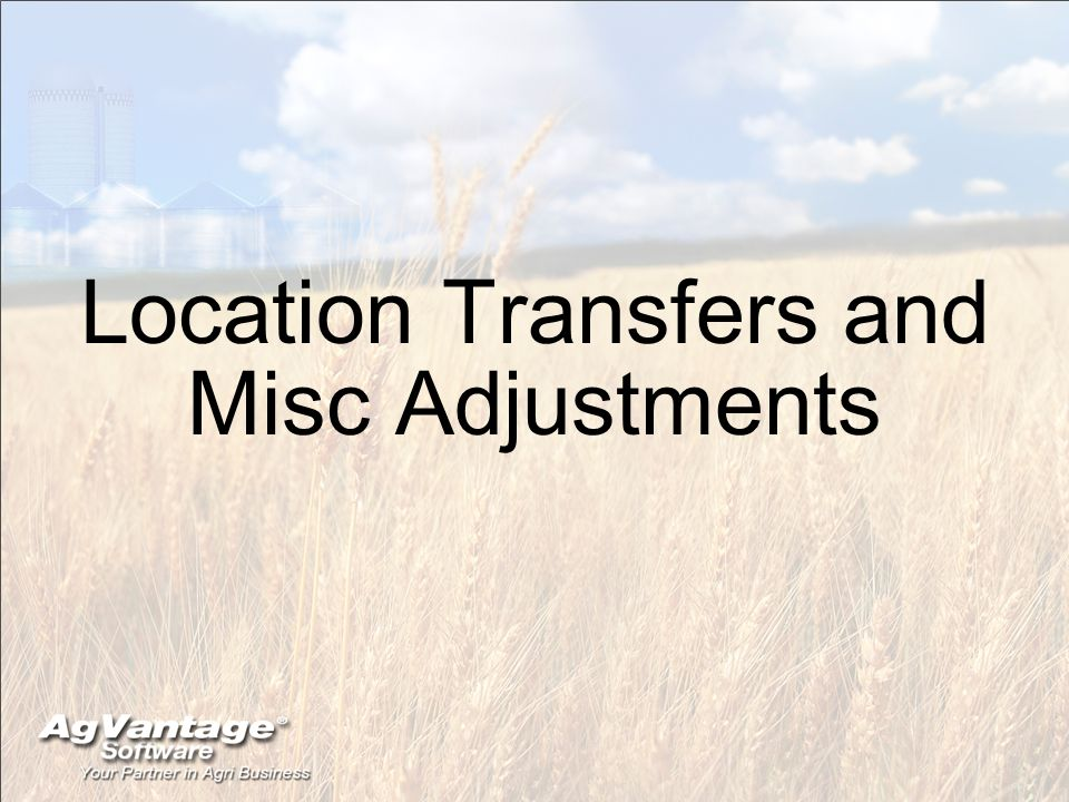 Location Transfers and Misc Adjustments