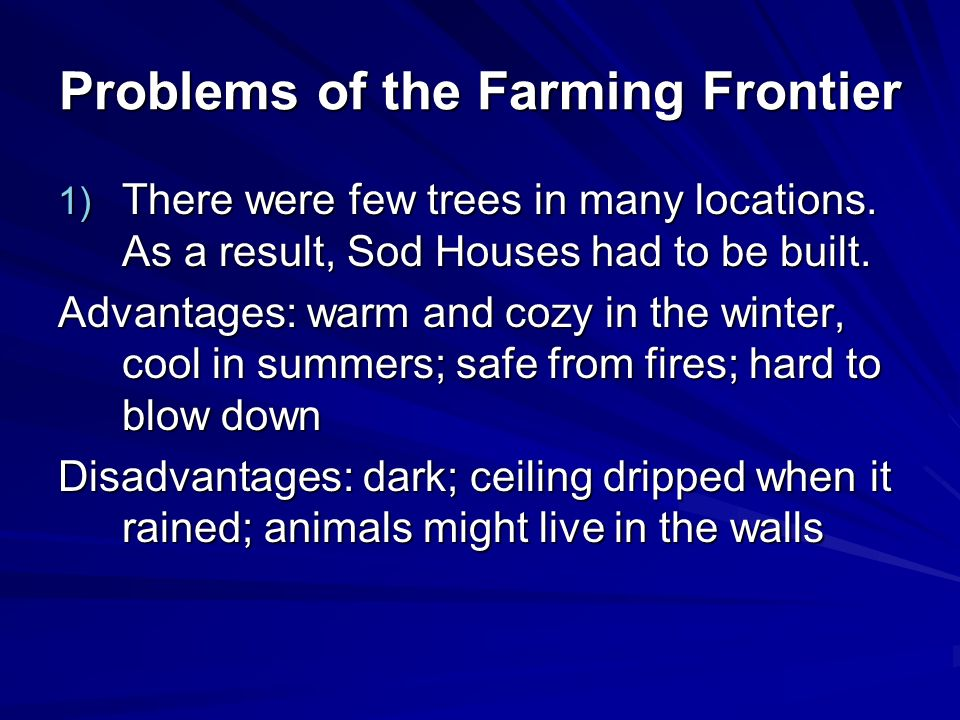 Problems of the Farming Frontier 1) There were few trees in many locations.
