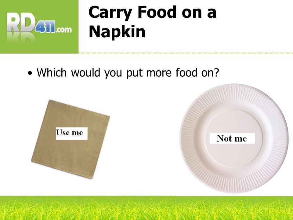 Carry Food on a Napkin Which would you put more food on