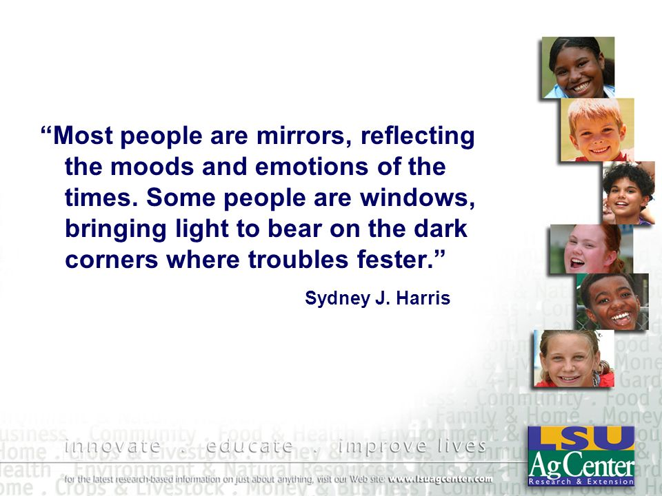 Most people are mirrors, reflecting the moods and emotions of the times.