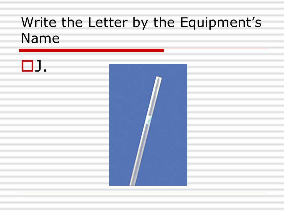 Write the Letter by the Equipments Name J.