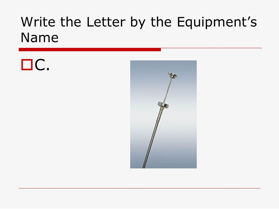 Write the Letter by the Equipments Name C.
