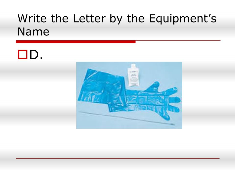 Write the Letter by the Equipments Name D.