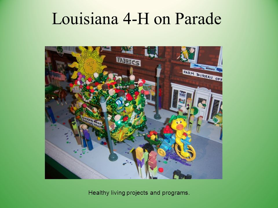 Louisiana 4-H on Parade Healthy living projects and programs.