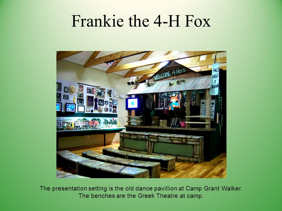 Frankie the 4-H Fox The presentation setting is the old dance pavillion at Camp Grant Walker.