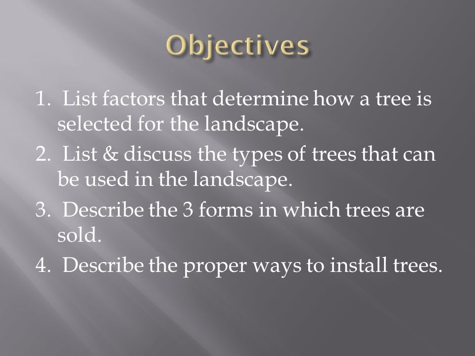 1. List factors that determine how a tree is selected for the landscape.